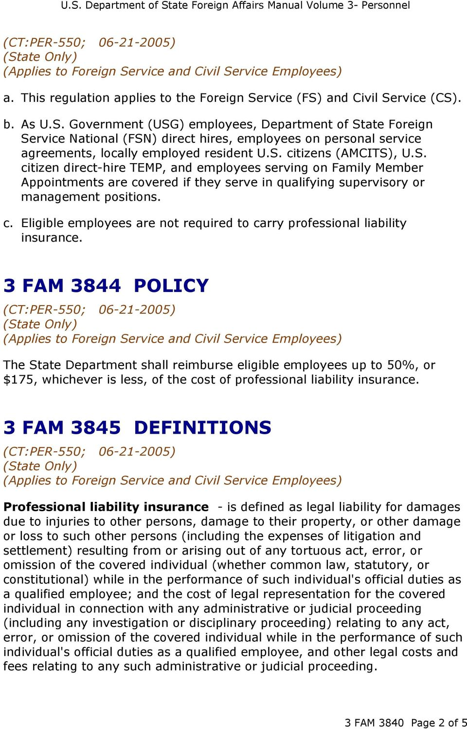 S. citizens (AMCITS), U.S. citizen direct-hire TEMP, and employees serving on Family Member Appointments are covered if they serve in qualifying supervisory or management positions. c. Eligible employees are not required to carry professional liability insurance.
