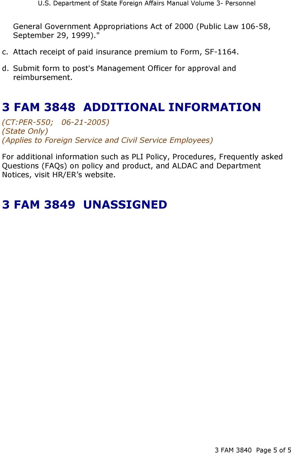 Submit form to post's Management Officer for approval and 3 FAM 3848 ADDITIONAL INFORMATION For additional