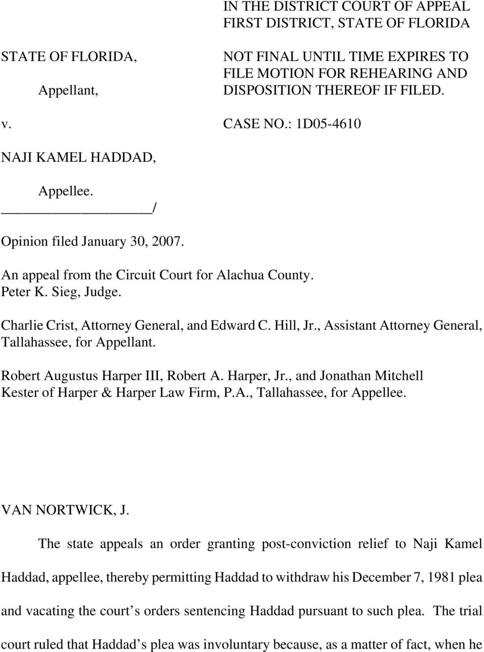 Hill, Jr., Assistant Attorney General, Tallahassee, for Appellant. Robert Augustus Harper III, Robert A. Harper, Jr., and Jonathan Mitchell Kester of Harper & Harper Law Firm, P.A., Tallahassee, for Appellee.