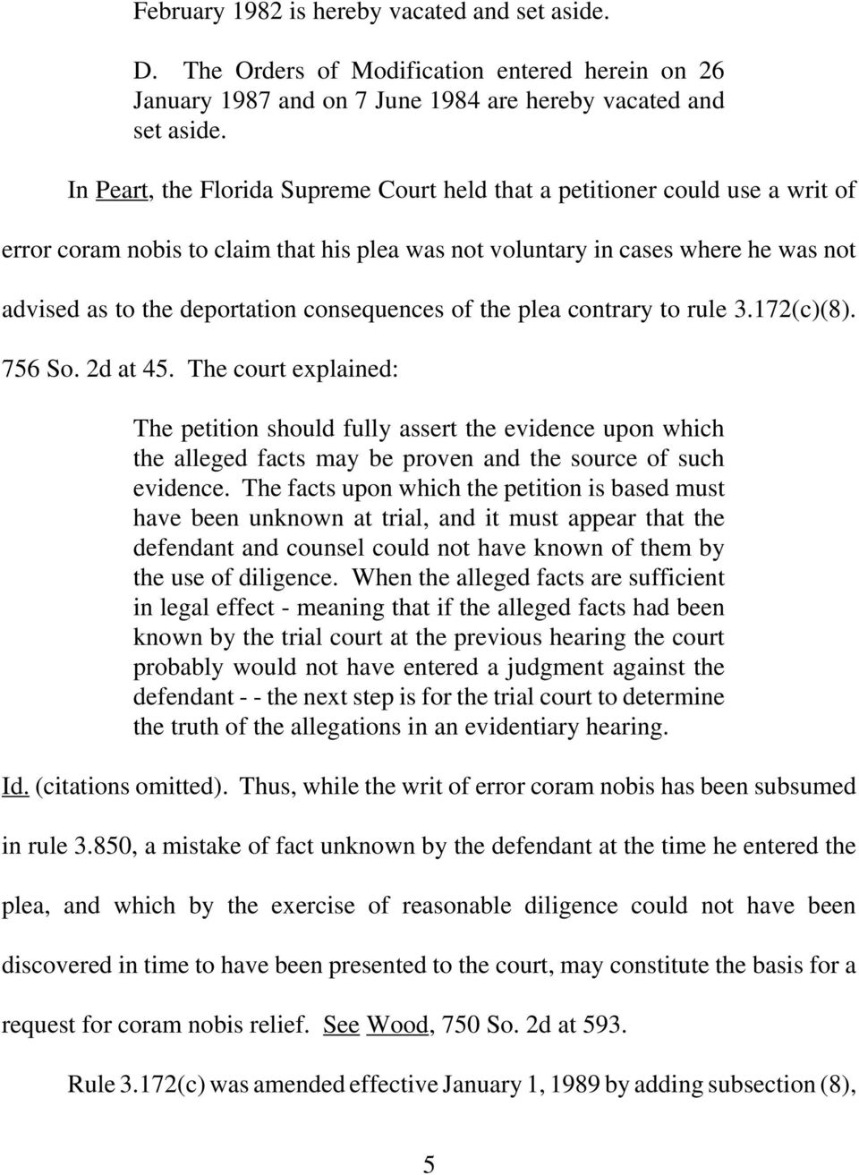 consequences of the plea contrary to rule 3.172(c)(8). 756 So. 2d at 45.