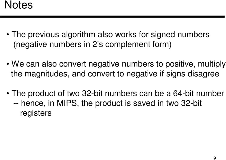 magnitudes, and convert to negative if signs disagree The product of two 32-bit