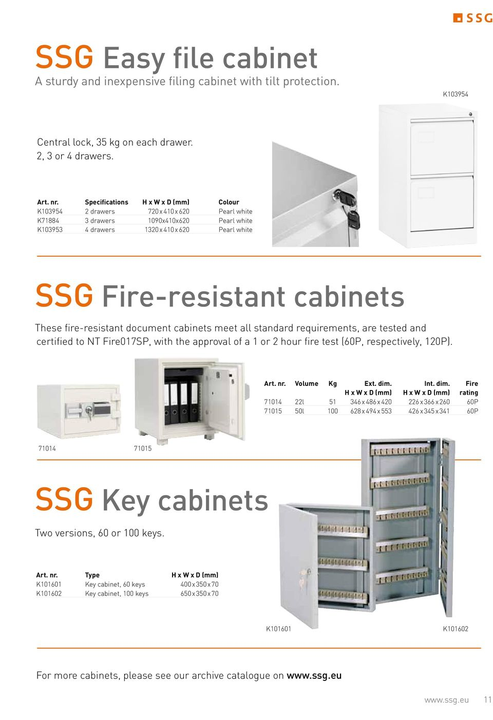 These fire-resistant document cabinets meet all standard requirements, are tested and certified to NT Fire017SP, with the approval of a 1 or 2 hour fire test (60P, respectively, 120P). Art. nr.