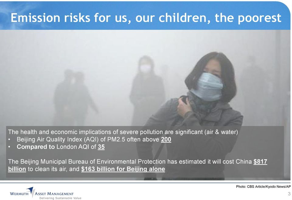 5 often above 200 Compared to London AQI of 35 The Beijing Municipal Bureau of Environmental
