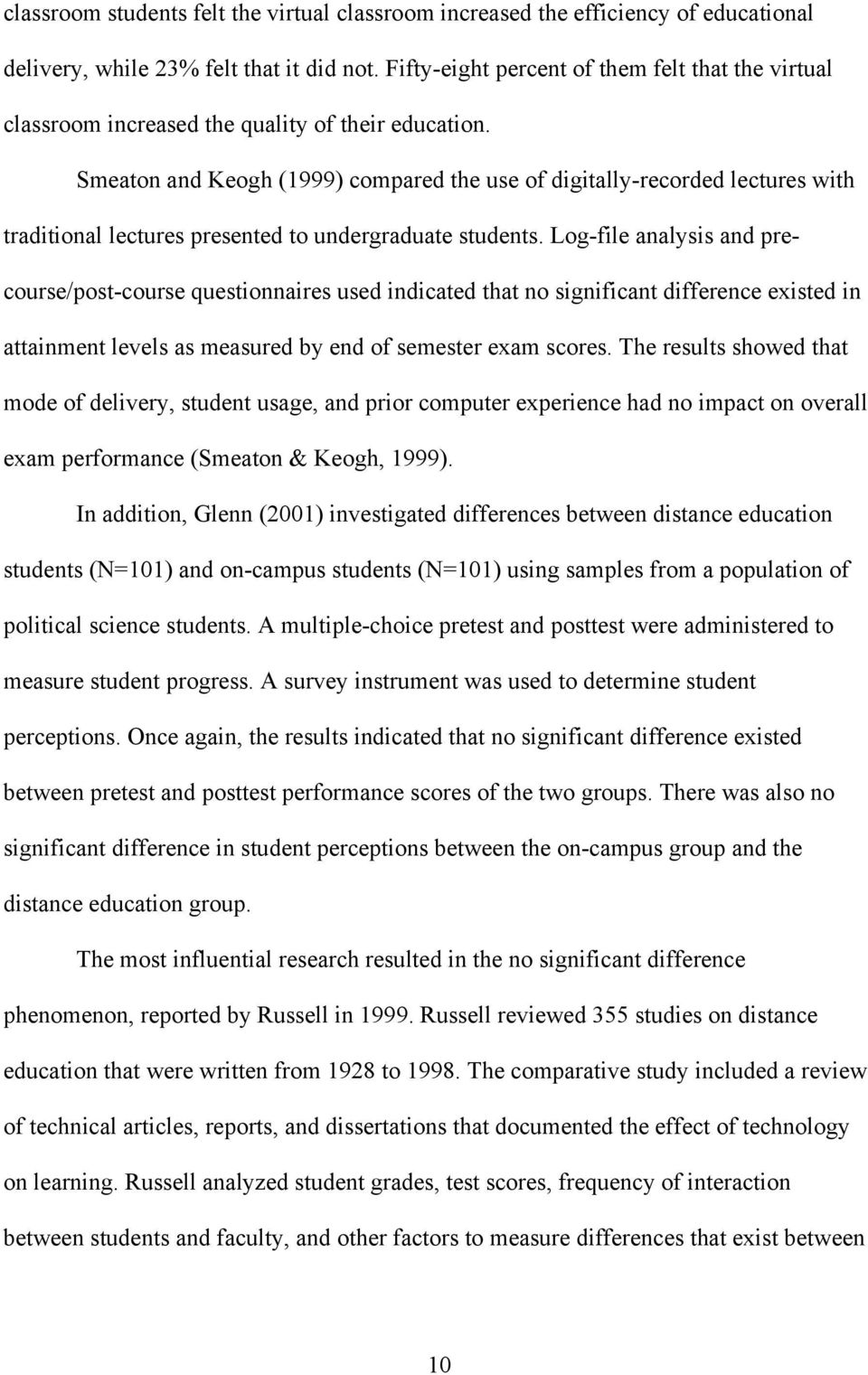 Smeaton and Keogh (1999) compared the use of digitally-recorded lectures with traditional lectures presented to undergraduate students.