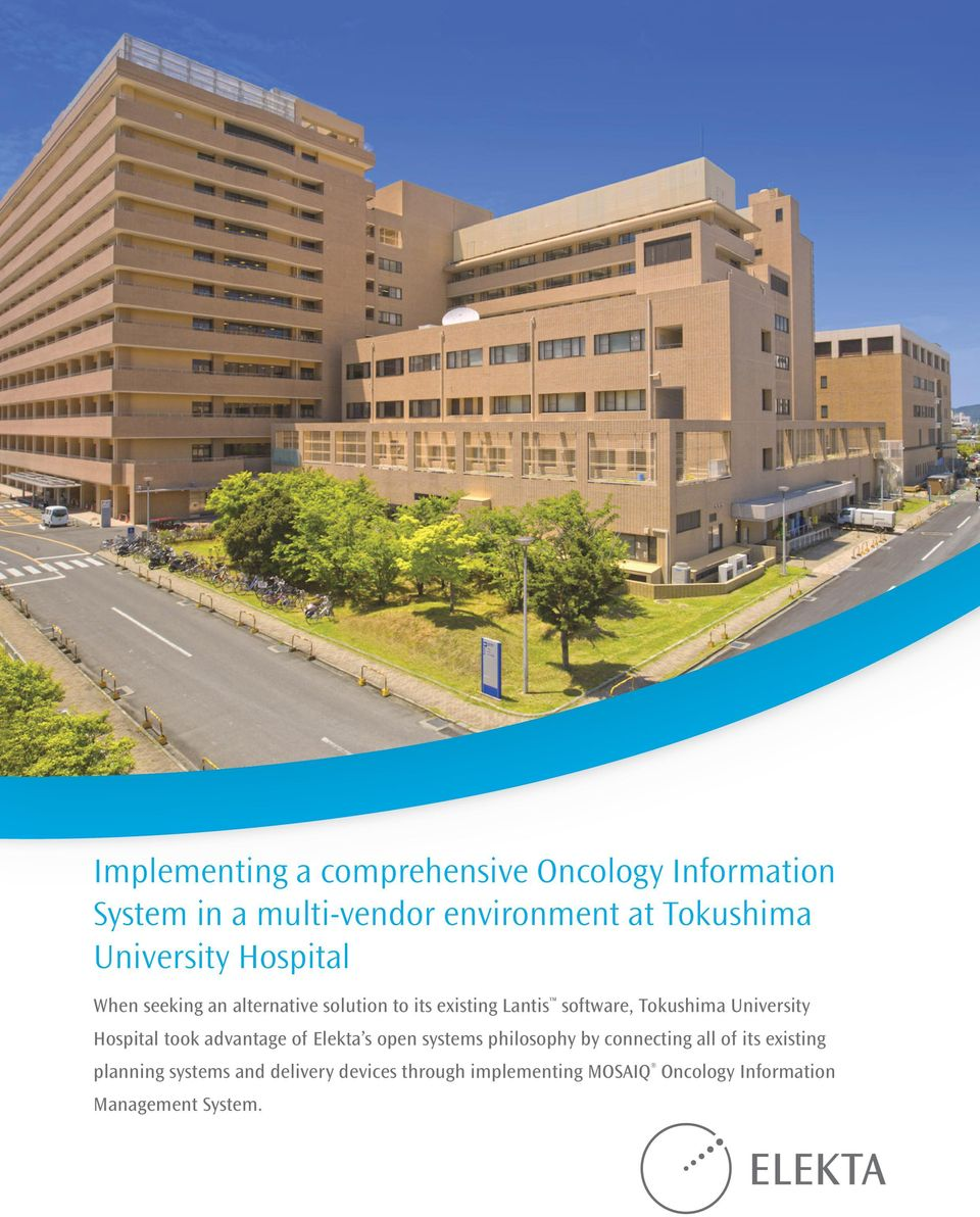 University Hospital took advantage of Elekta s open systems philosophy by connecting all of its
