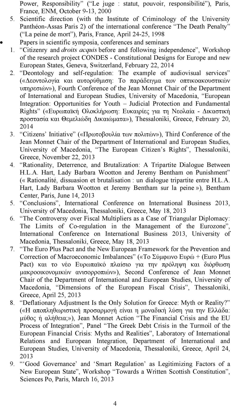 1998 Papers in scientific symposia, conferences and seminars 1.