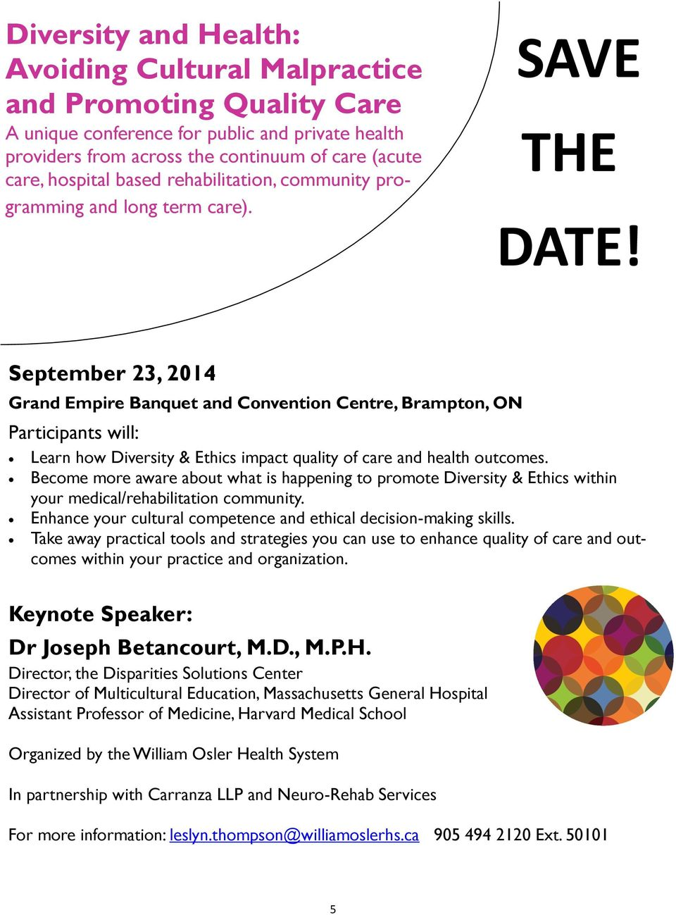 September 23, 2014 Grand Empire Banquet and Convention Centre, Brampton, ON Participants will: Learn how Diversity & Ethics impact quality of care and health outcomes.