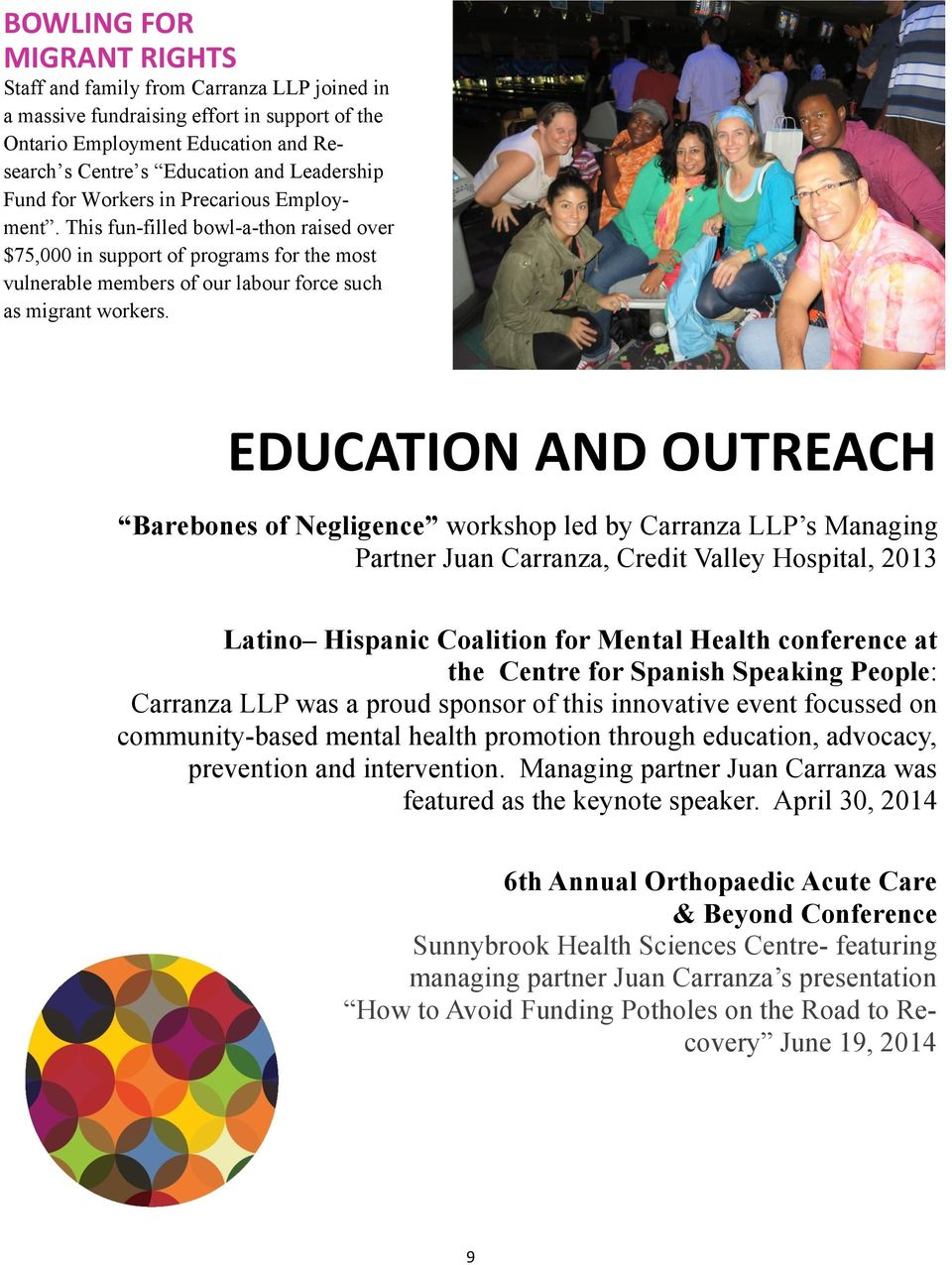 EDUCATION AND OUTREACH Barebones of Negligence workshop led by Carranza LLP s Managing Partner Juan Carranza, Credit Valley Hospital, 2013 Latino Hispanic Coalition for Mental Health conference at