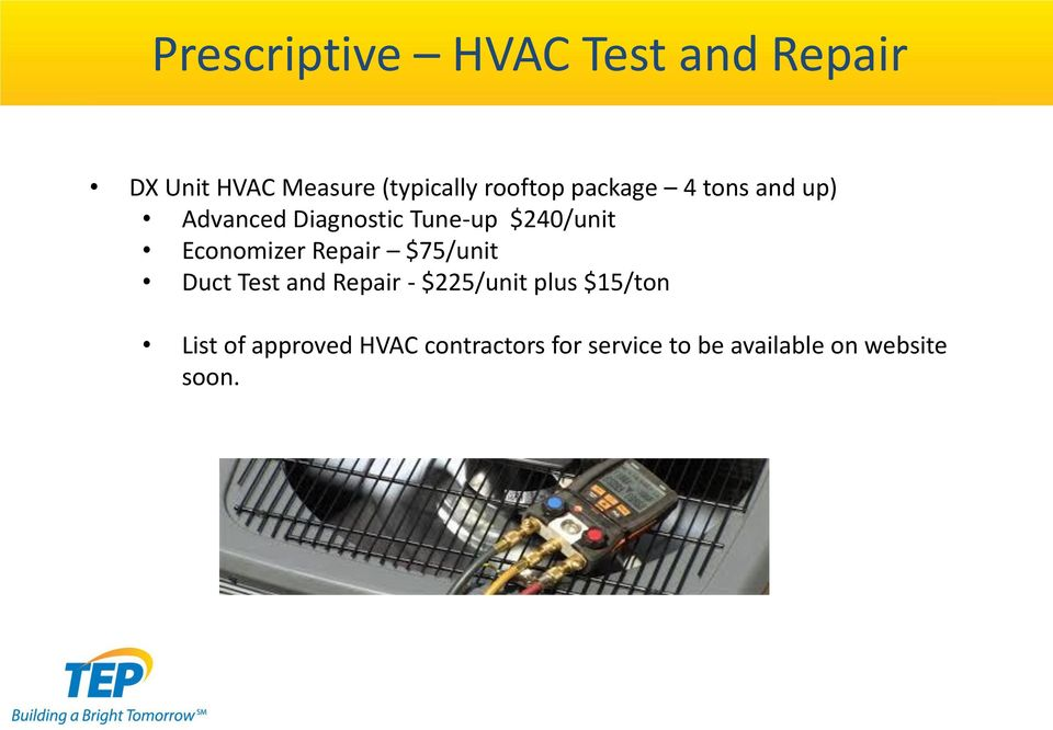 Economizer Repair $75/unit Duct Test and Repair - $225/unit plus