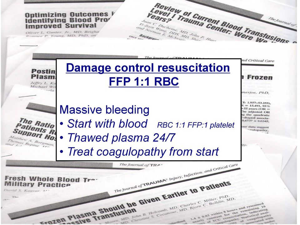 blood RBC 1:1 FFP:1 platelet Thawed