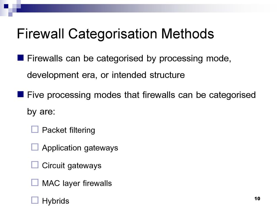 processing modes that firewalls can be categorised by are: Packet