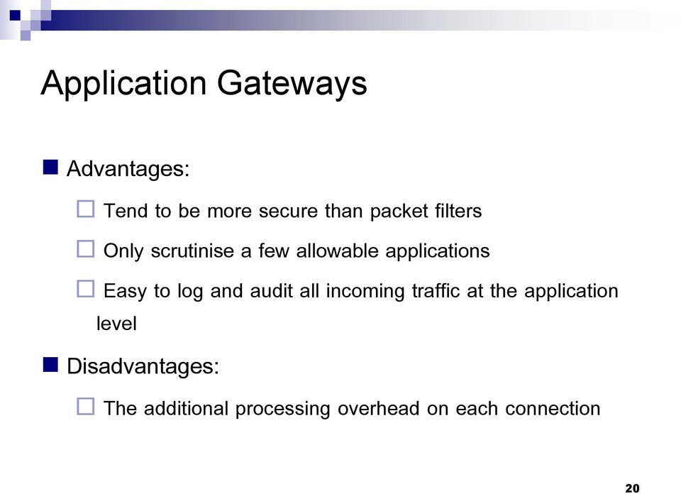 to log and audit all incoming traffic at the application level