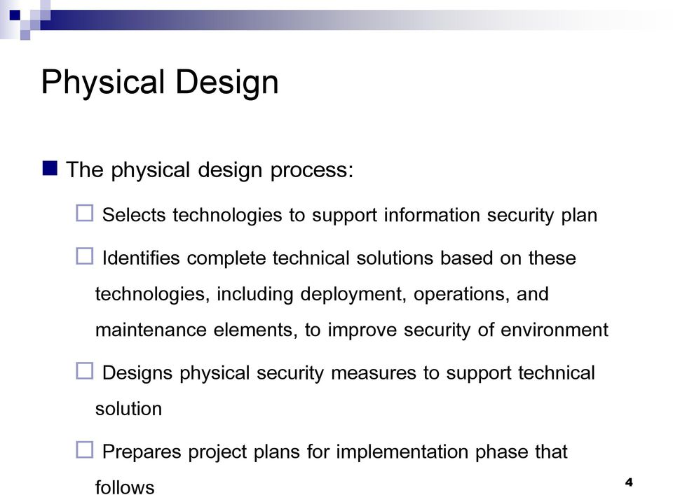 operations, and maintenance elements, to improve security of environment Designs physical security