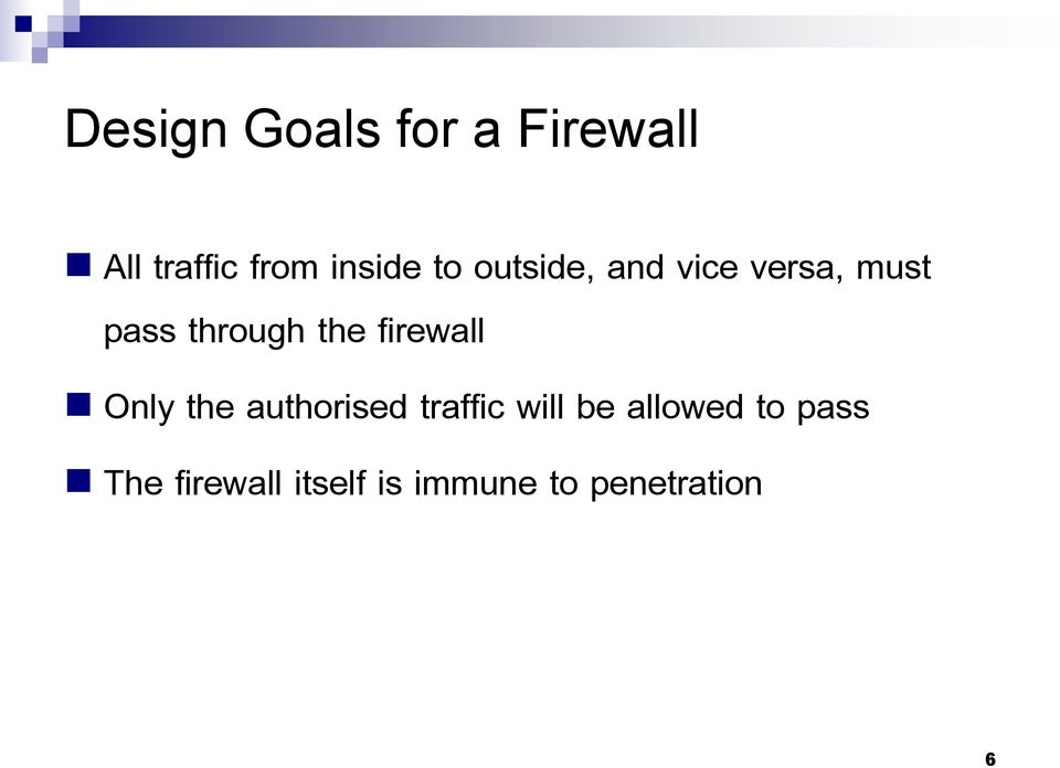 firewall Only the authorised traffic will be allowed