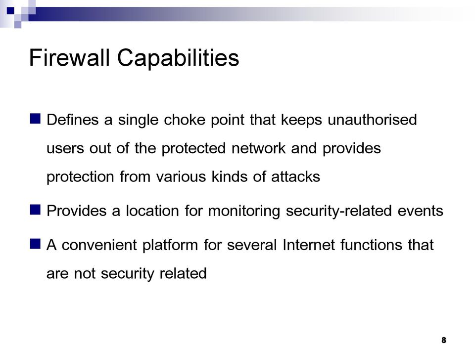 kinds of attacks Provides a location for monitoring security-related events