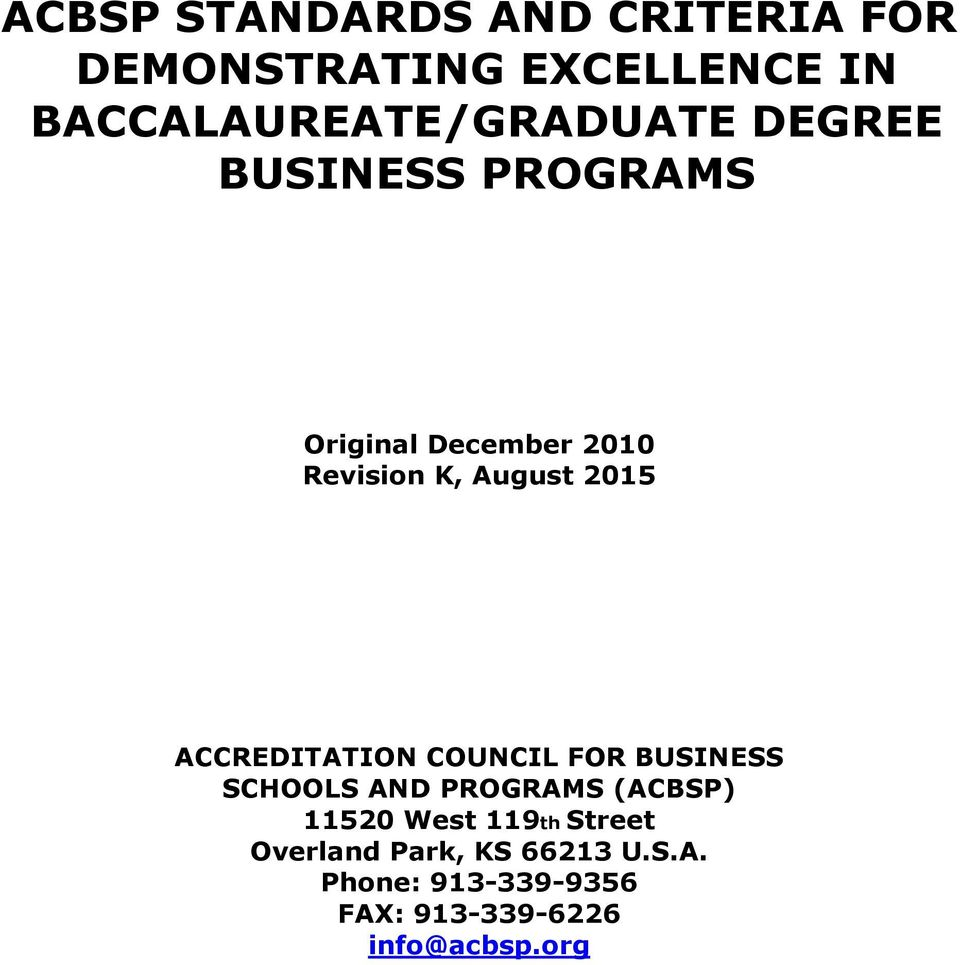 K, August 2015 ACCREDITATION COUNCIL FOR BUSINESS SCHOOLS AND PROGRAMS (ACBSP)
