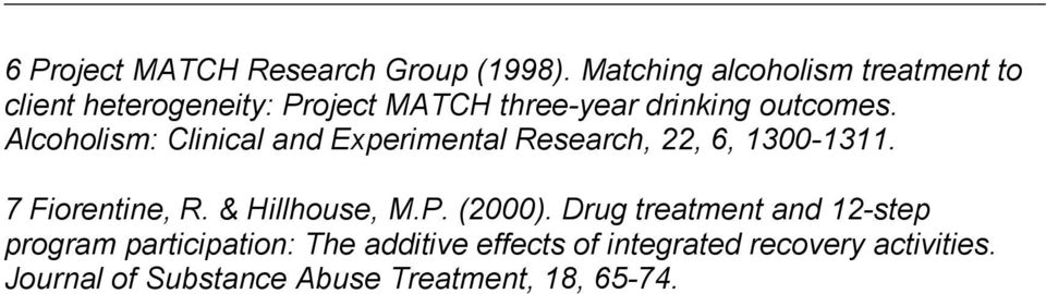 Alcoholism: Clinical and Experimental Research, 22, 6, 1300-1311. 7 Fiorentine, R. & Hillhouse, M.P.