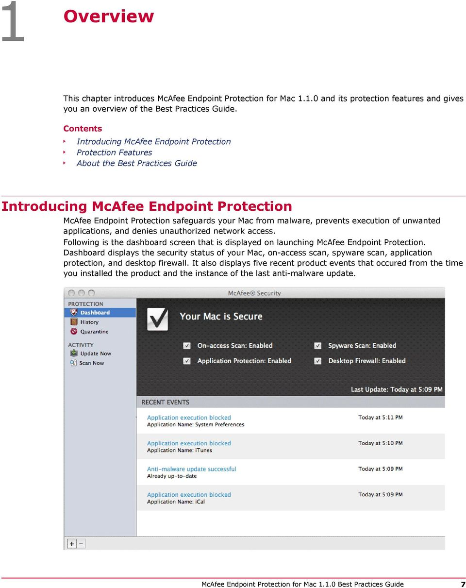 prevents execution of unwanted applications, and denies unauthorized network access. Following is the dashboard screen that is displayed on launching McAfee Endpoint Protection.
