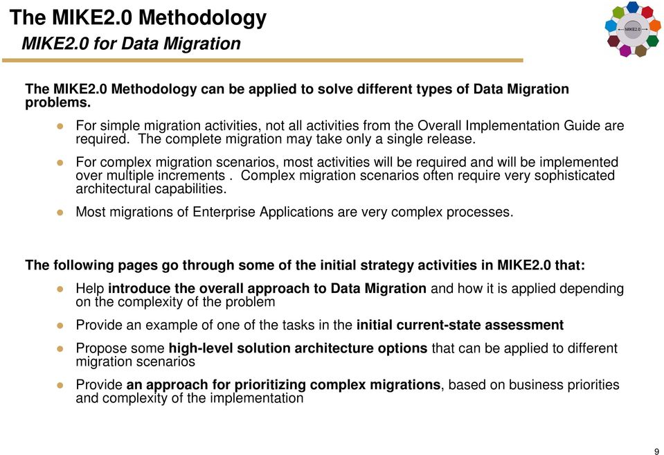 For complex migration scenarios, most activities will be required and will be implemented over multiple increments.