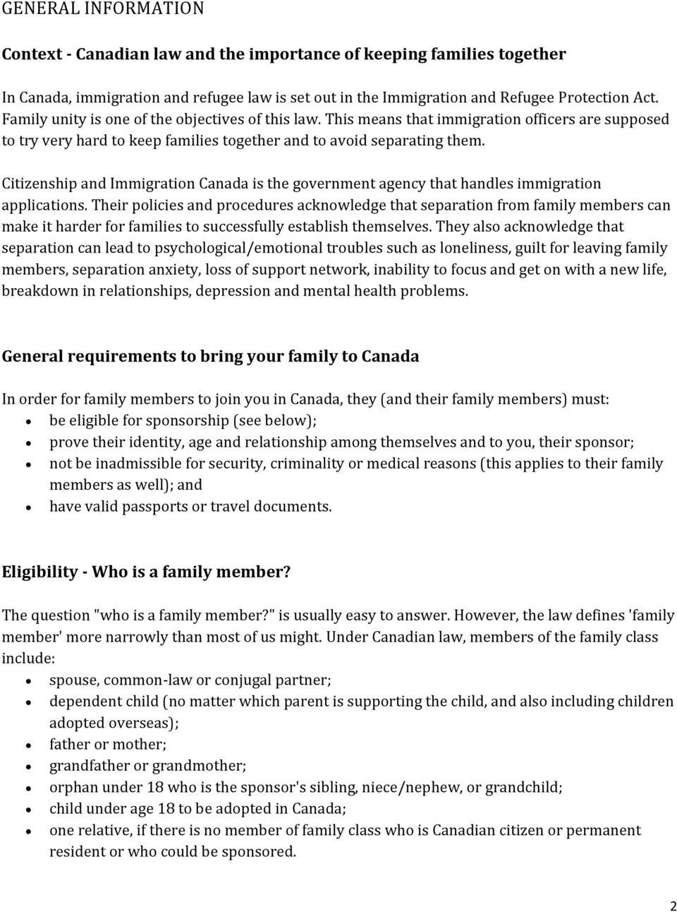 Citizenship and Immigration Canada is the government agency that handles immigration applications.