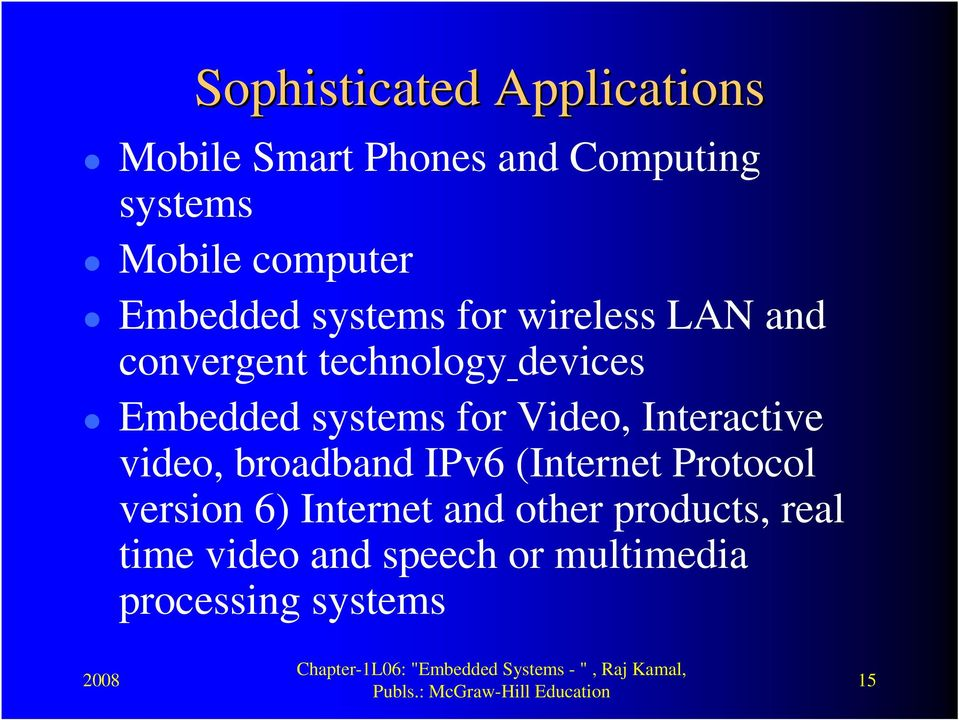 Embedded systems for Video, Interactive video, broadband IPv6 (Internet Protocol