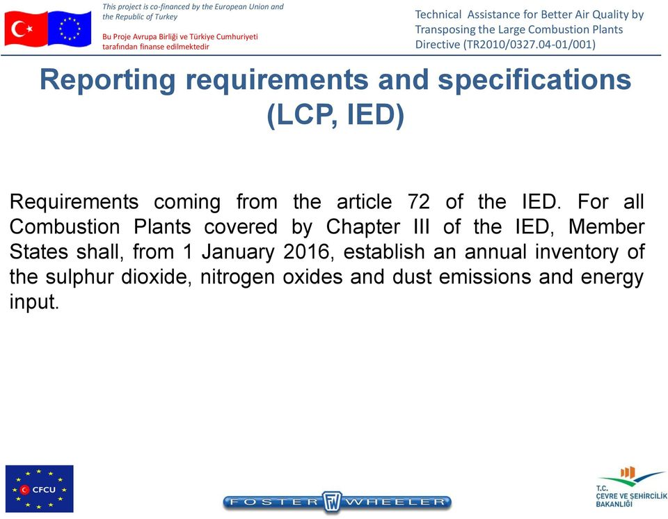 For all Combustion Plants covered by Chapter III of the IED, Member States