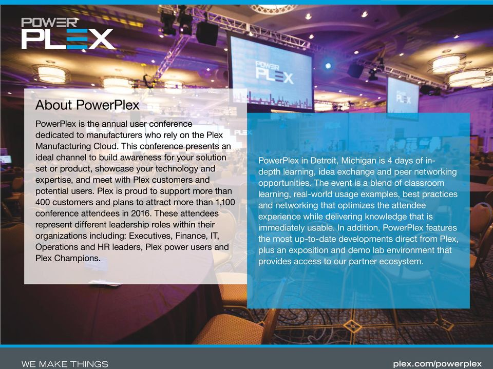 Plex is proud to support more than 400 customers and plans to attract more than 1,100 conference attendees in 2016.