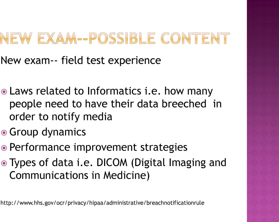 improvement strategies Types of data i.e. DICOM (Digital Imaging and Communications in Medicine) http://www.