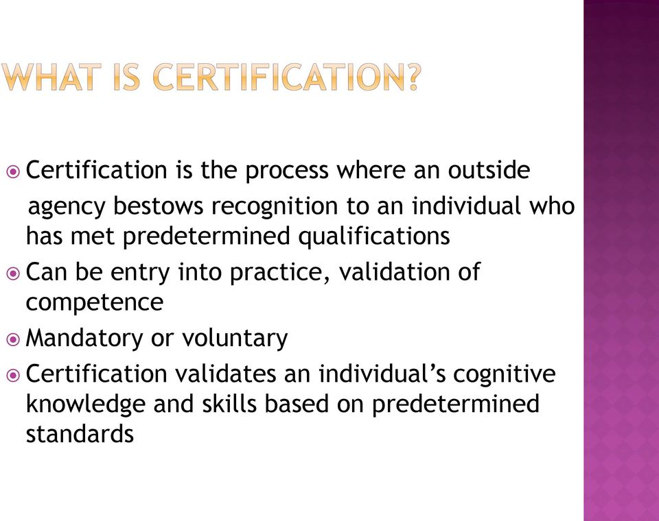practice, validation of competence Mandatory or voluntary Certification