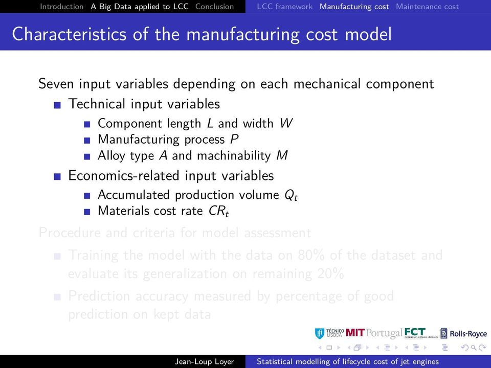 machinability M Economics-related input variables Accumulated production volume Q t Materials cost rate CR t Procedure and criteria for model assessment
