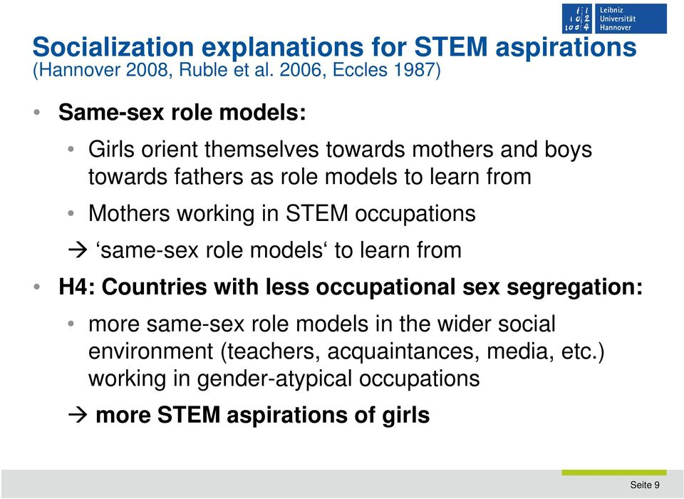 value of science benefits: instrumental science motivation Socialization: gender norms: socioeconomic status of