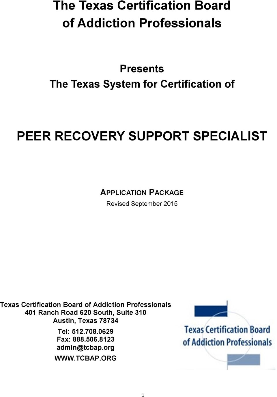 2015 Texas Certification Board of Addiction Professionals 401 Ranch Road 620 South,