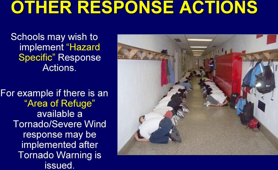 For example if there is an Area of Refuge available a