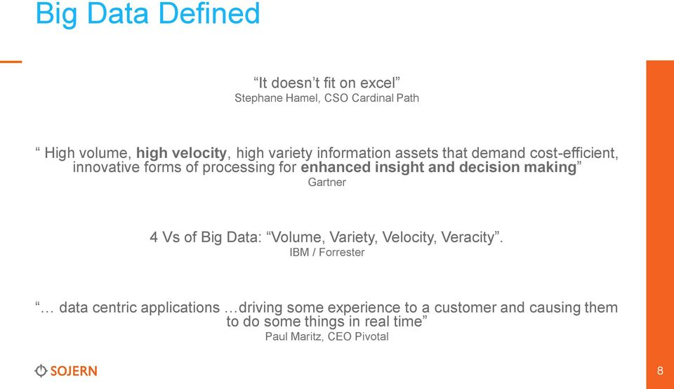 decision making Gartner 4 Vs of Big Data: Volume, Variety, Velocity, Veracity.