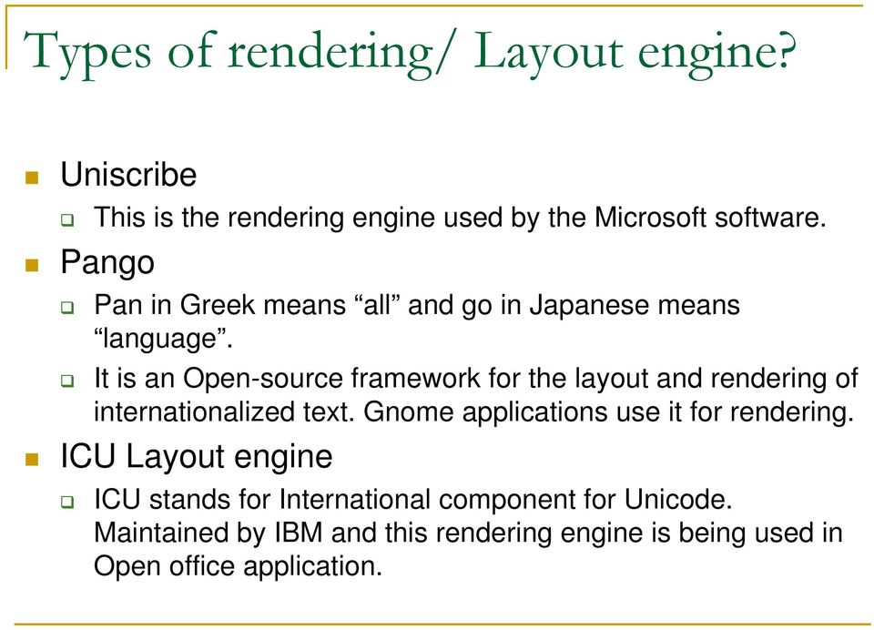It is an Open-source framework for the layout and rendering of internationalized text.