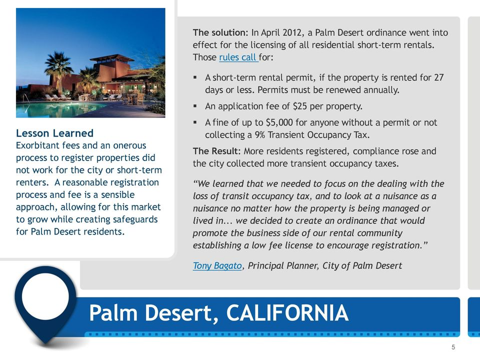 A reasonable registration process and fee is a sensible approach, allowing for this market to grow while creating safeguards for Palm Desert residents.