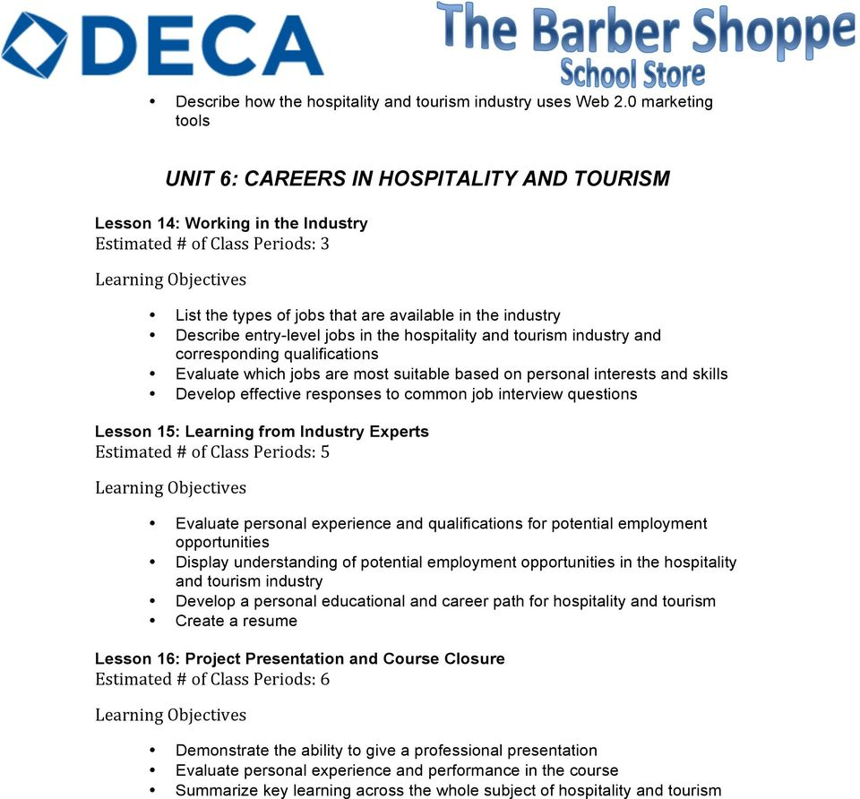 entry-level jobs in the hospitality and tourism industry and corresponding qualifications Evaluate which jobs are most suitable based on personal interests and skills Develop effective responses to