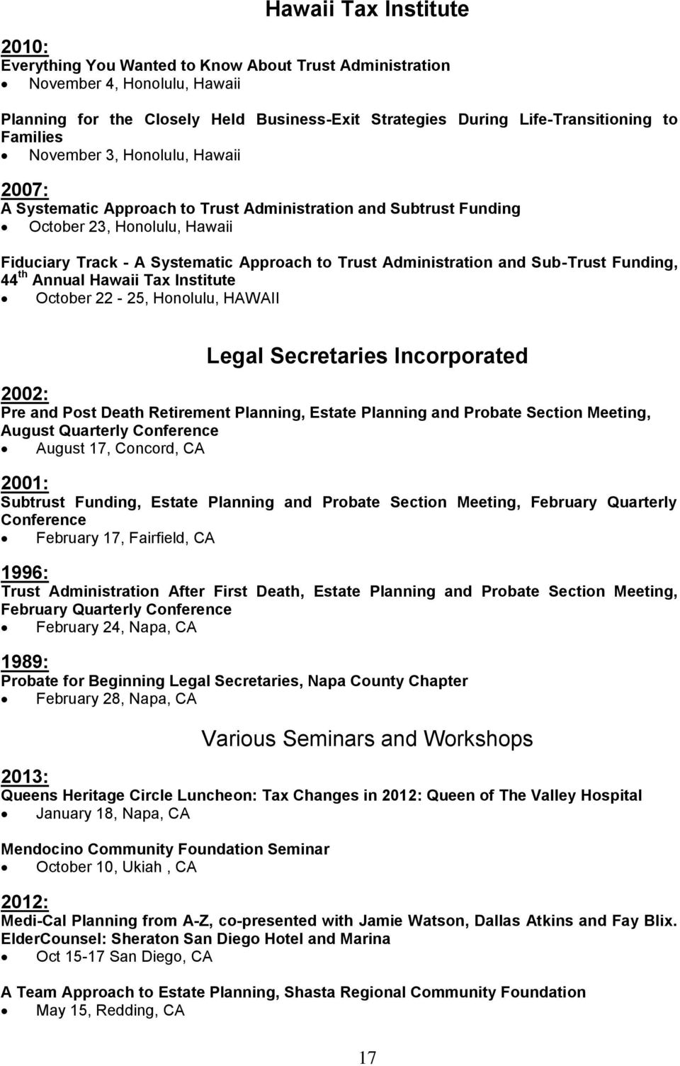 Administration and Sub-Trust Funding, 44 th Annual Hawaii Tax Institute October 22-25, Honolulu, HAWAII Legal Secretaries Incorporated 2002: Pre and Post Death Retirement Planning, Estate Planning