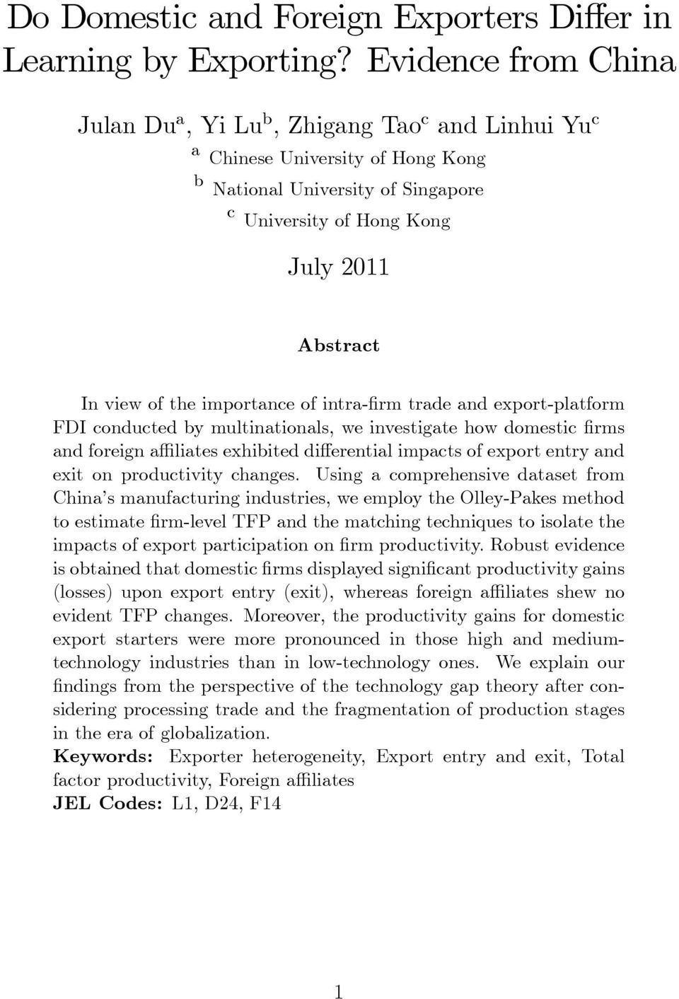 importance of intra- rm trade and export-platform FDI conducted by multinationals, we investigate how domestic rms and foreign a liates exhibited di erential impacts of export entry and exit on