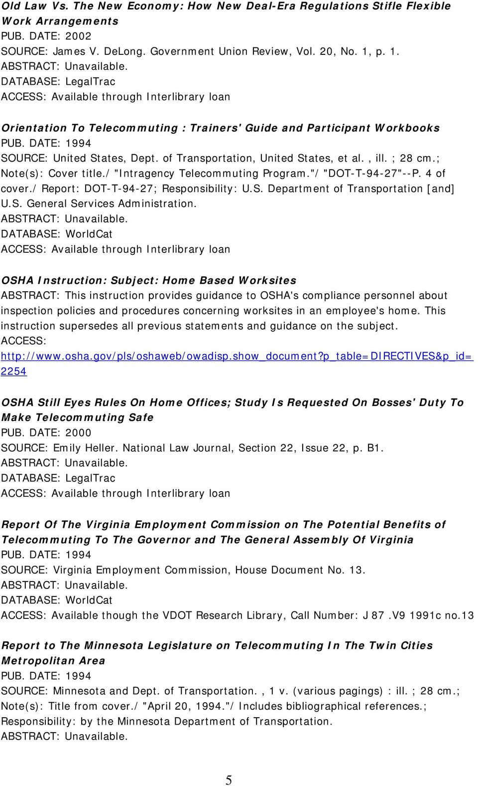 "; Note(s): Cover title./ ""Intragency Telecommuting Program.""/ ""DOT-T-94-27""--P. 4 of cover./ Report: DOT-T-94-27; Responsibility: U.S. Department of Transportation [and] U.S. General Services Administration."