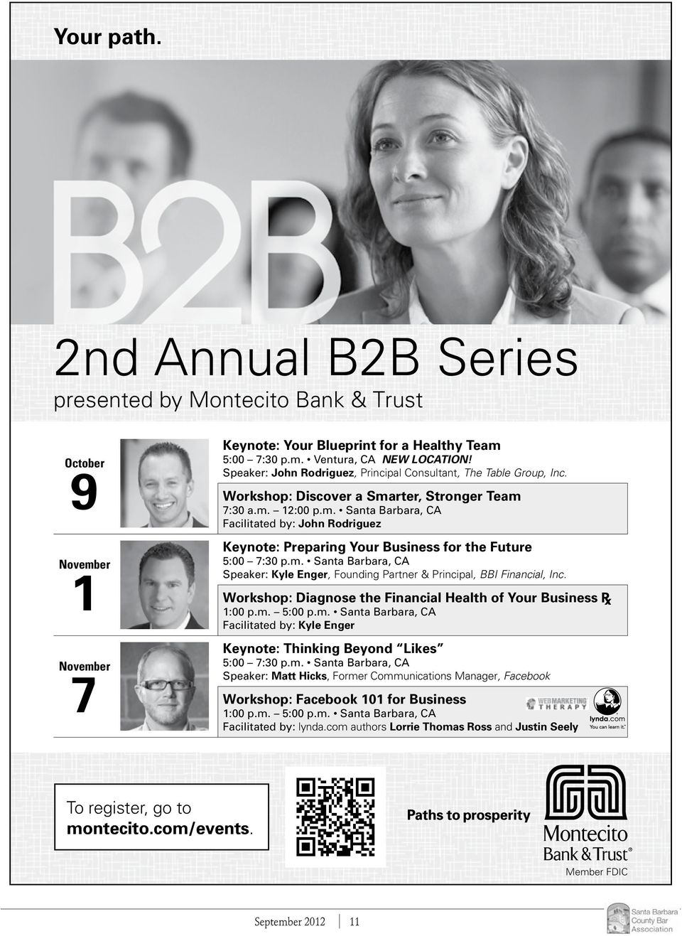 rter, Stronger Team 7:30 a.m. 12:00 p.m. Santa Barbara, CA Facilitated by: John Rodriguez Keynote: Preparing Your Business for the Future 5:00 7:30 p.m. Santa Barbara, CA Speaker: Kyle Enger, Founding Partner & Principal, BBI Financial, Inc.