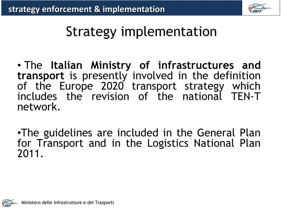 transport strategy which includes the revision of the national TEN-T network.