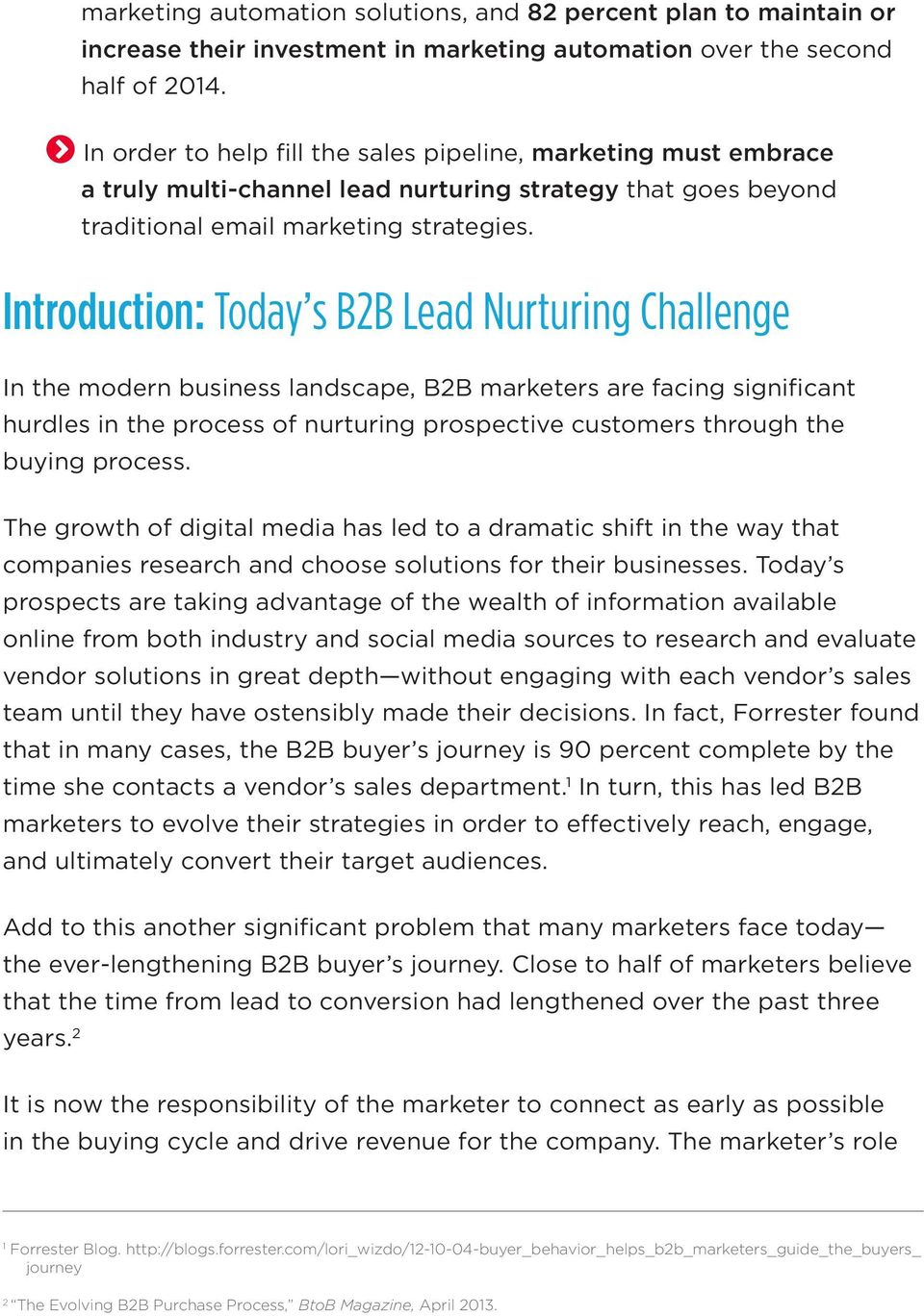 Introduction: Today s B2B Lead Nurturing Challenge In the modern business landscape, B2B marketers are facing significant hurdles in the process of nurturing prospective customers through the buying
