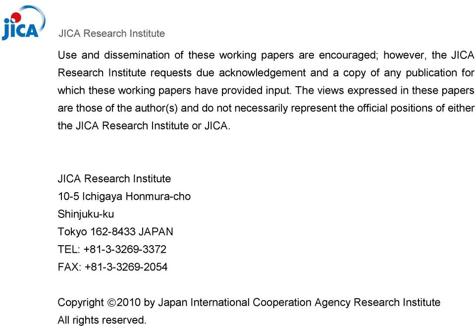 The views expressed in these papers are those of the author(s) and do not necessarily represent the official positions of either the JICA Research