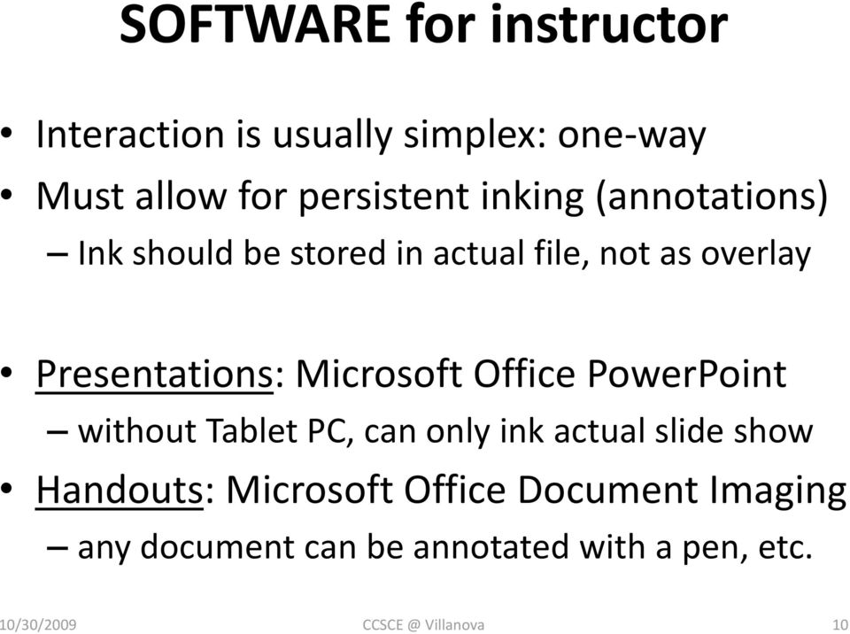 Presentations: Microsoft Office PowerPoint without Tablet PC, can only ink actual slide