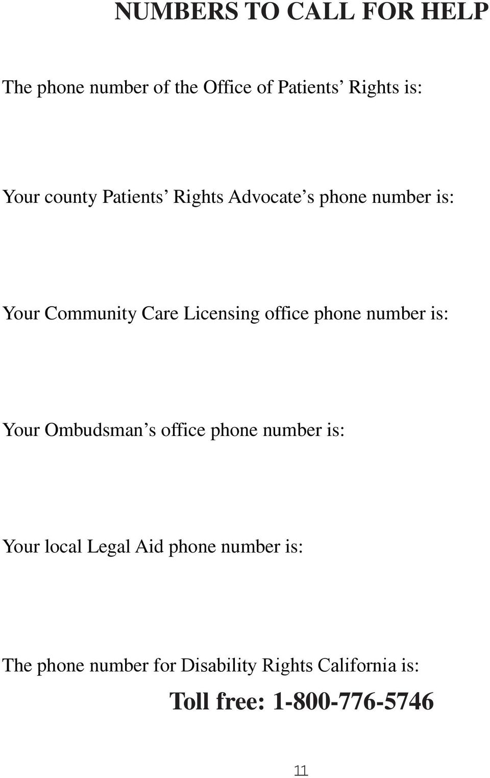 phone number is: Your Ombudsman s office phone number is: Your local Legal Aid phone
