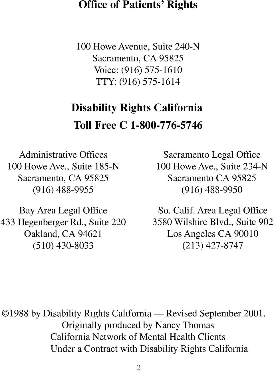 , Suite 220 Oakland, CA 94621 (510) 430-8033 Sacramento Legal Office 100 Howe Ave., Suite 234-N Sacramento CA 95825 (916) 488-9950 So. Calif. Area Legal Office 3580 Wilshire Blvd.