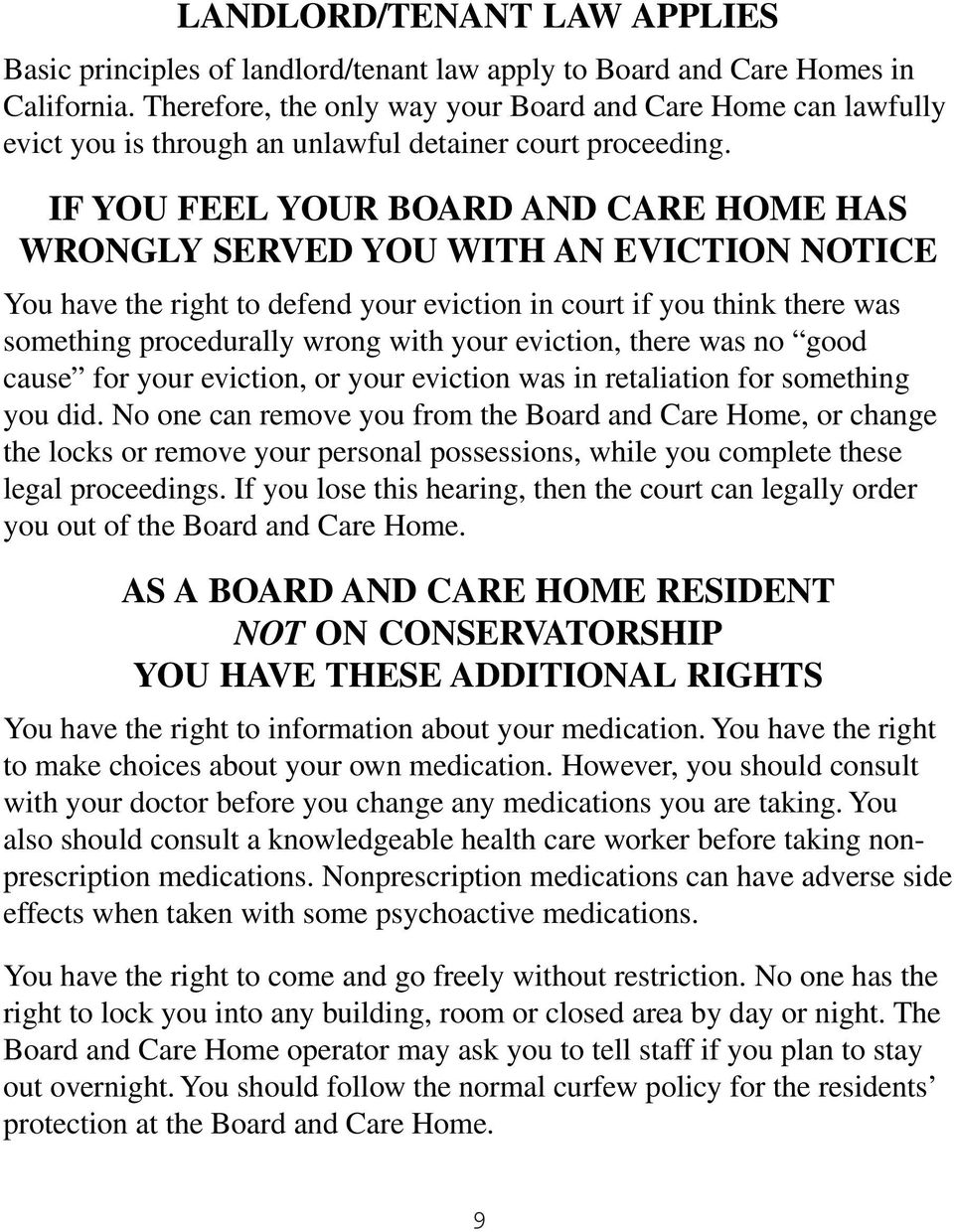 IF YOU FEEL YOUR BOARD AND CARE HOME HAS WRONGLY SERVED YOU WITH AN EVICTION NOTICE You have the right to defend your eviction in court if you think there was something procedurally wrong with your