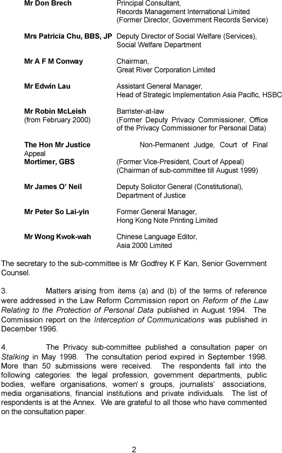 Great River Corporation Limited Assistant General Manager, Head of Strategic Implementation Asia Pacific, HSBC Barrister-at-law (Former Deputy Privacy Commissioner, Office of the Privacy Commissioner