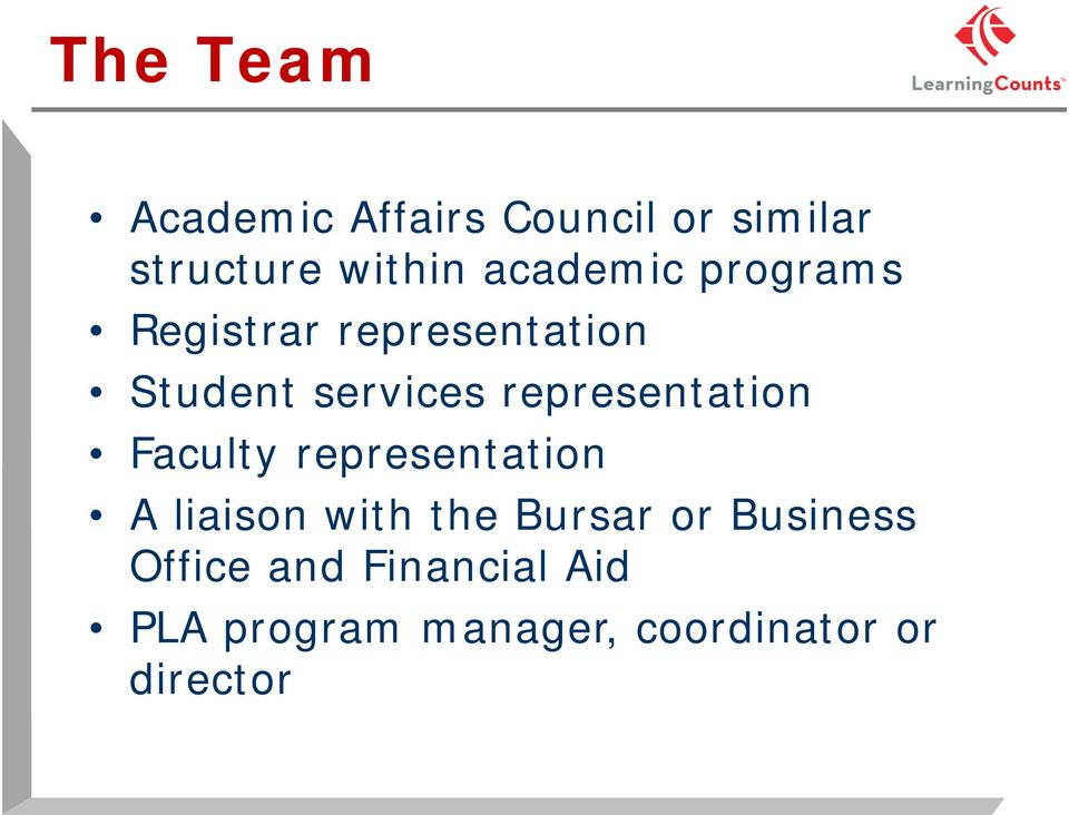 representation Faculty representation A liaison with the Bursar or